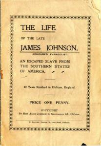 The Life of the Late James Johnson (Colored Evangelist). Courtesy, Oldham Archives and Local Library, Oldham, England
