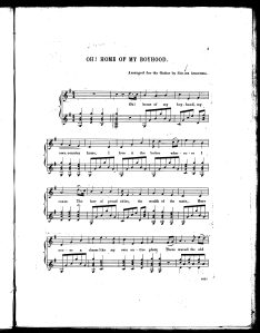 "Thomas Camm' ""Oh! Home of my Boyhood"" was one of many 19th century songs grounded in a nostalgia over having left country homes and villages for cities. This score was published by Wm. H. Oakes, Boston, 1845."