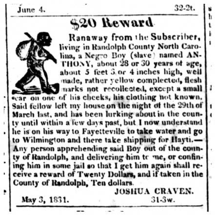 An 1831 newspaper ad offering a reward for the return of an enslaved boy or young man named Anthony in Randolph County, N.C. His owner, Joshua Craven, may well have been right about Anthony's path to freedom: in much of N.C., the Underground Railroad headed not north, but down rivers to the sea.