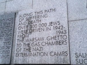 Engraving on the national monument at the Warsaw Ghetto's former Umschlagplatz, a holding area set up by the Nazis next to a railroad station, where Jews from the Ghetto were assembled for deportation to the death camps. The larger monument is in a shape that symbolizes an open freight car and is located on Stawki Street.