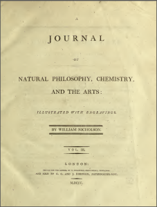 An 1800 edition of the Journal of Natural Philosophy, Chemistry and the Arts, which was better known as Nicholson's Journal, after its publisher, chemist William Nicholson. Courtesy, Natural History Museum Library, London.