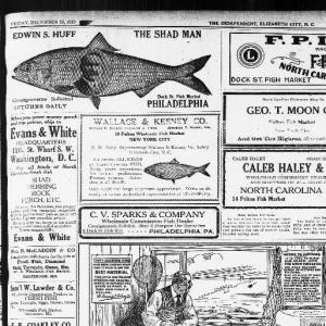 Albemarle Sound newspapers abounded with the ads of wholesale commission agents that encouraged local fishery managers to sell their catches through them. The wholesale fish dealers generally were based in New York, Philadelphia, Baltimore or Washington, DC. This is a page from the Dec. 19, 1919 edition of The Independent in Elizabeth City, N.C.