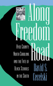 This is an edited excerpt from David Cecelski, Along Freedom Road and is used courtesy of the University of North Carolina Press