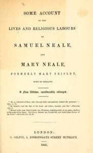 When re-published several times in the 1800s, Mary Peisley Neale's writings were often paired with her husband's memoirs, as here in Some Account of the Lives and Religious Labors of Samuel Neale and Mary Neale, Formerly Mary Peisley (London, 1845)