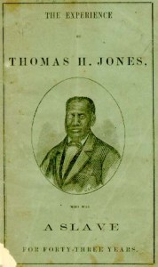 In his The Experience of Thomas H. Jones (Boston, 1862), the former slave described how white Methodists in Wilmington assisted him to conceal his wife and children on a ship headed to the North.