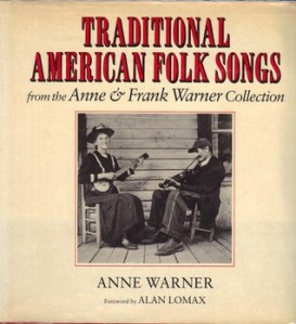 Finished after her husband's death, Anne Warner's Traditional American Folk Songs included songs from New York, New Hampshire and North Carolina, as well as stories and scholarship related to the songs and folksingers.