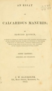 Edmund Ruffin's An Essay on Calcareous Manures was a very influential 1852 treatise on the advantages of fertilizing crops with marl. Courtesy, Library of Congress