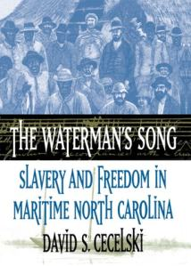In The Waterman's Song, I looked at the history of enslaved Africans and African Americans that worked on North Carolina's coastal waters and their pivotal roles in the struggle for freedom.