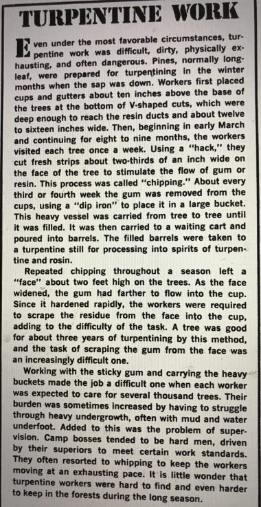 "A good overview of the forest side of turpentine work. From Jerrell H. Shofner, ""Forced Labor in the Florida Forests, 1880-1950,"" Journal of Forest History (Jan. 1981)."