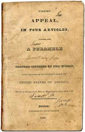 David Walker (1785-1830) is best known for having written one of the great American abolitionist documents, Appeal...to the Colored Citizens of the World.... (Boston, 1829).