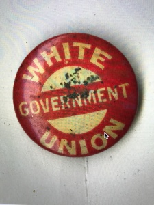 White Government Union button, 1898. Courtesy, Cape Fear Museum of History and Science