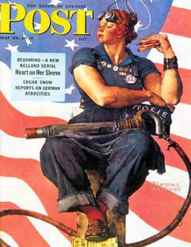 """""""Rosie the Riveter,"""" by Norman Rockwell, Saturday Evening Post, May 1943. Rosie the Riveter was a WW II icon symbolizing the heroism of women workers in shipyards, munitions factories and other defense industries."""